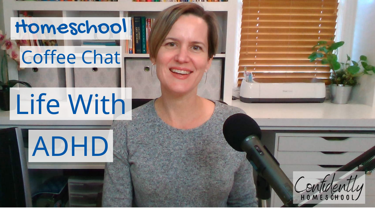 Homeschool Coffee Chat Life with ADHD